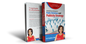 Public Relations and Publicity Strategy: A Quick Reference Mini Book for Do It Yourself PR by ivy pendleton publicist